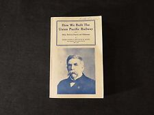 How We built the Union Pacific Railway and Other Railway Papers Dodge 1965