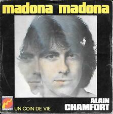 """45 TOURS / 7"""" SINGLE--ALAIN CHAMFORT--MADONNA MADONNA / UN COIN DE VIE"""
