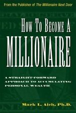 How to Become a Millionaire: A Straightforward Apporach to Accumulating Personal