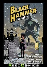 BLACK HAMMER VOLUME 2 THE EVENT GRAPHIC NOVEL New Paperback Collects #7-11, 13