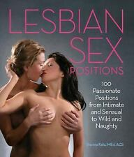 Lesbian Sex Positions: 100 Passionate Positions from Intimate and Sensual to Wil