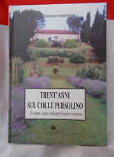 TRENT'ANNI SUL COLLE PERSOLINO di Umberto Montefiori Ed. Santerno - Imola 2003