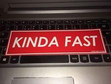 Kinda Fast slap CAR STICKER jdm static stance dub drift jap car sticker decal