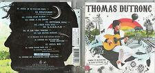 CD 15 T THOMAS DUTRONC  COMME UN MANOUCHE SANS GUITARE  DE 2008  TRES BON ETAT