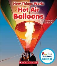 Rookie Read-About® Science How Things Work: Hot Air Balloons by Joanne...