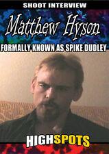 Spike Dudley Shoot Interview DVD, ECW WWF WWE TNA NWA