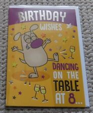 BIRTHDAY WISHES DANCING ON THE TABLE AT 8… Greetings Card