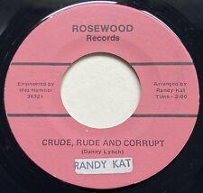 RANDY KAT: CRUDE, RUDE AND CORRUPT - RARE PRIVATE PSYCH FUNK SOUL - NM 45rpm