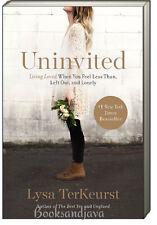 Uninvited Living Loved When You Feel Less Than (pb) Lysa Terkeurst