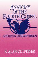 Anatomy of the Fourth Gospel by Culpepper, R. Alan