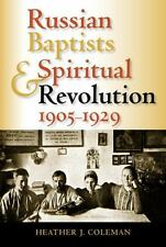 Russian Baptists and Spiritual Revolution, 1905-1929: By Coleman, Heather J, ...