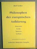 Philosophen der europäischen Aufklärung: Descartes, Locke, Spinoza, Leibniz Leid