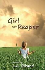 Girl the Reaper : Death Can Sometimes Be a Beginning, Instead of Just an End...