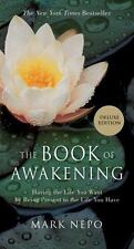 The Book of Awakening: Having the Life You Want by Being Present to the Life Yo