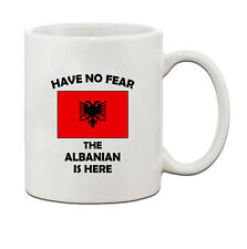 Have No Fear Albanian Is Here Albania Albanians Ceramic Coffee Tea Mug Cup