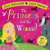 The Princess and the Wizard (Julia Donaldson/Lydia Monks) by Donaldson, Julia, N