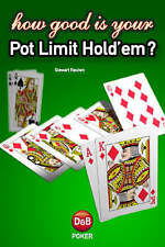 How Good is Your Pot Limit Hold'Em? by Stewart Reuben (Paperback, 2004,New)