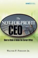 Pidgeon Jr., Walter P. : The Not-for-Profit CEO: How to Attain an
