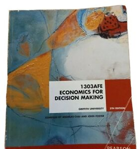 1303AFE Economics For Decision Making  GRIFFITH UNIVERSITY 5TH Edition Book