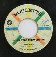 Hear! Northern Soul 45 Ann Cole - Don'T Stop The Wedding / Have Fun On Roulette