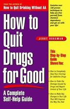 How to Quit Drugs for Good: A Complete Self-Help Guide-ExLibrary