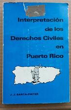Interpretacion de los Derechos Civiles en Puerto Rico 1980 JJ Santa Pinter