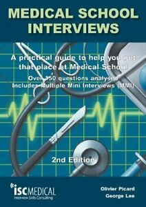 Medical School Interviews (2nd Edition). Over 150 Questions Ana... by George Lee