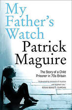 My Father's Watch: The Story of a Child Prisoner in 70's Britain-ExLibrary