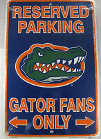 UNIVERSITY OF FLORIDA GATORS FANS RESERVED PARKING SIGN METAL 8X12 INCHES L685