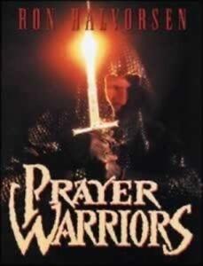 Prayer Warriors,  Ron Halvorsen