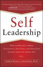 Self-Leadership : How to Become a More Successful, Efficient, and Effective...
