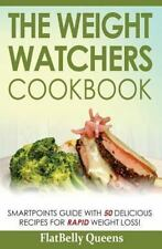 The Weight Watchers Cookbook : Smart Points Guide with 50 Delicious Recipes...