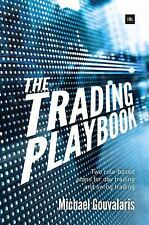 The Trading Playbook : Two Rule-Based Plans for Day Trading and Swing Trading...