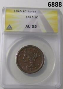 1845 LARGE ONE CENT ANACS CERTIFIED AU55 NICE BROWN NO PROBLEM COIN! #6888