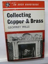 Collecting Copper & Brass, Geof. Wills, 1963, ARCO - 1st edition