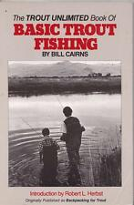THE TROUT UNLIMITED BOOK OF BASIC TROUT FISHING BILL CAIRNS FISH FISHERMAN