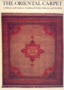 BOOK - Oriental Carpet A History and Guide to Traditional Motifs Patterns and
