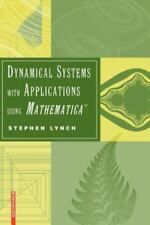 Dynamical Systems with Applications Using Mathematica® by Stephen Lynch...