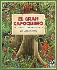 El Gran Capoquero : Un Cuento de la Selva Amazonica by Lynne Cherry (1994,...