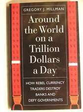 Around the World on a Trillion Dollars a Day, Millman, Gregory, Excellent Book