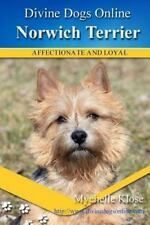 Norwich Terrier : Divine Dogs Online by Mychelle Klose (2013, Paperback)