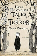 Uncle Montague's Tales of Terror, Chris Priestley, 0747589216, New Book