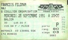 RARE / TICKET BILLET DE CONCERT - FRANCOIS FELDMAN A PARIS LE 25 SEPTEMBRE 1991