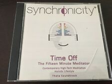 """Time Off: The Fifteen Minute Meditator"" Synchronicity (CD, 2008) *VGC*"