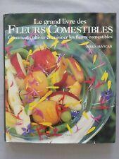 Le Grand Livre des fleurs comestibles Comment cultiver et cuisiner Jekka McVicar