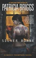 A Mercy Thompson Novel Ser.: Silver Borne by Patricia Briggs (2011, UK- A Format Paperback)