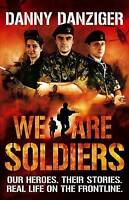 We are Soldiers by Danny Danziger (Paperback) New Book