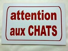plaque panneau ATTENTION AUX CHATS