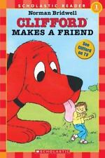 Scholastic Reader Level 1: Clifford Makes a Friend by Norman Bridwell (1998, Pa…