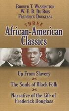Three African-American Classics: Up from Slavery, The Souls of Black Folk and Na